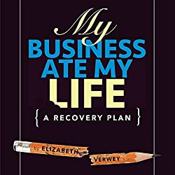My Business Ate My Life
