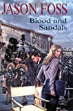 Blood and Sandals, Jason Foss, 0727861182
