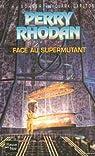 Perry Rhodan, tome 196 : Face au supermutant  par Scheer