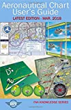 #4: Aeronautical Chart User's Guide: Latest Edition - Mar. 2018 (FAA Knowledge Series)