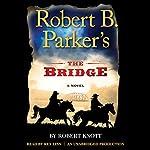 Robert B. Parker's The Bridge | Robert Knott
