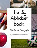 The Big Alphabet Book: With Realistic Photographs