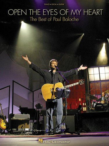 Open the Eyes of My Heart: The Best of Paul Baloche