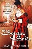 The Borgia Bride by Jeanne Kalogridis front cover