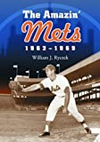 The Amazin' Mets, 1962-1969