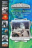 Hurricane Katrina and the Devastation of New Orleans 2005, John Albert Torres, 158415473X
