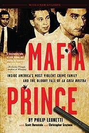 Mafia Prince: Inside America's Most Violent Crime Family and the Bloody Fall of La Cosa No