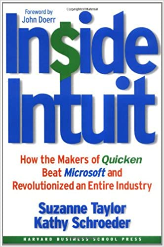 How the Makers of Quicken Beat Microsoft and Revolutionized an Entire Industry Inside Intuit