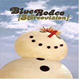 Blue Rodeo: ...in Stereovision