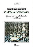 Porzellanmanufaktur Carl Tielsch-Altwasser: Schönes und wertvolles Porzellan aus Schlesien, Band 1