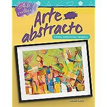 Arte y cultura: Arte abstracto: Líneas, semirrectas y ángulos (Art and Culture: Abstract Art: Lines, Rays, and Angles) (Spanish Edition)