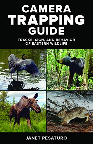 Camera Trapping Guide: Tracks, Sign, and Behavior of Eastern Wildlife (Trapper Signs)