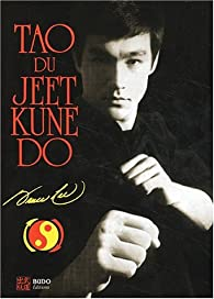 Tao du Jeet Kune Do par Bruce Lee