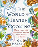 The World of Jewish Cooking, Gil Marks, 0684824914
