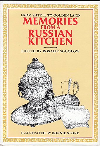 Memories from a Russian Kitchen: From Shtetl to Golden Land