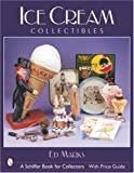 Ice Cream Collectibles, Ed Marks, 076431856X