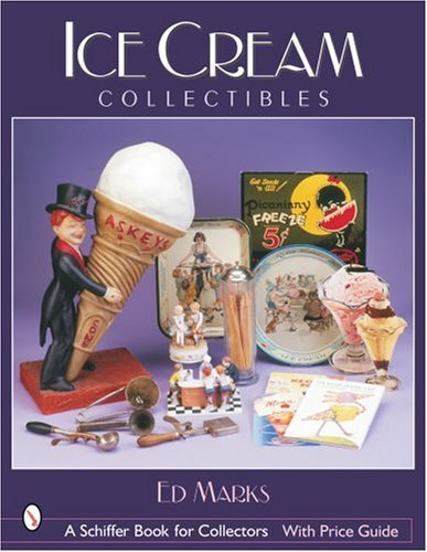 - Ice Cream Collectibles (Schiffer Book for Collectors)