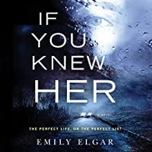 If You Knew Her: A Novel Audiobook by Emily Elgar Narrated by Katey Sobey