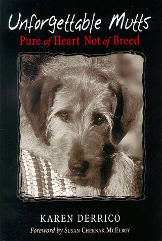 Unforgettable Mutts: Pure of Heart; Not of Breed