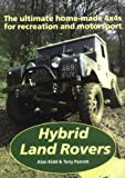 Hybrid Land Rovers, Alan J. Kidd and Tony Parrott, 1899870504