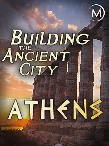 - Building the Ancient City: Athens