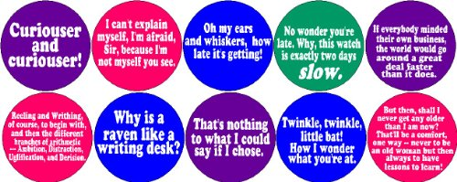 Set of 10 * ALICE IN WONDERLAND * Quotes Proverbs Sayings Pinback Buttons 1.25
