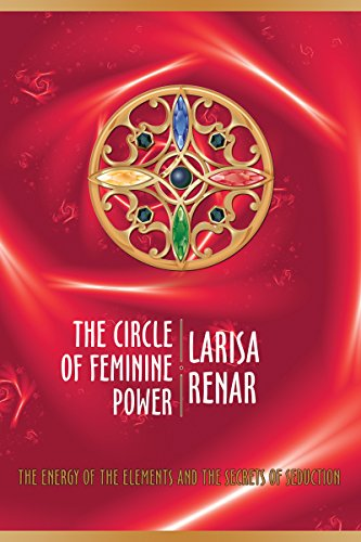 The circle of feminine power: The energy of the elements and the secrets of seduction