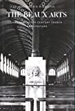 The Beaux-Arts and Nineteenth-Century French Architecture, , 0262131730