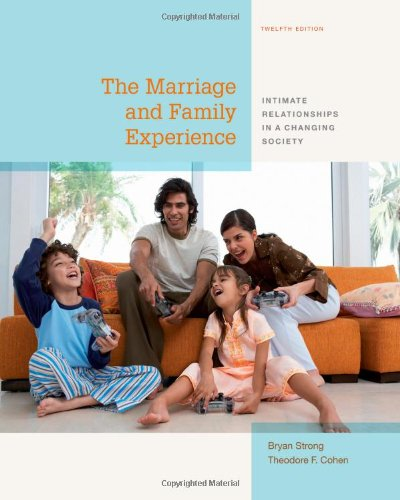 The Marriage and Family Experience: Intimate Relationships in a Changing Society by Cengage Learning