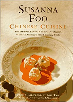 Susanna Foo Chinese Cuisine - the Fabulous Flavors & Innovative Recipes of North America's Finest Chinese Cook