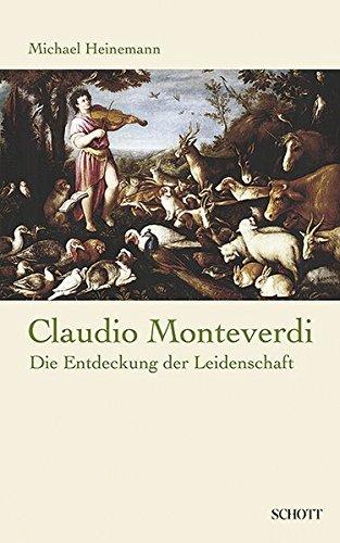 Claudio Monteverdi: Die Entdeckung der Leidenschaft