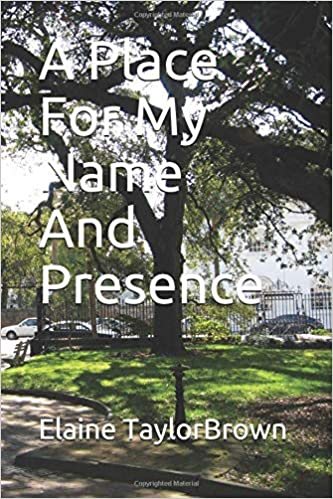 My Name Is Shade.A Place For My Name And Presence Elaine Taylorbrown