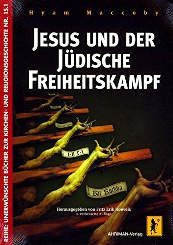 Jesus und der jüdische Freiheitskampf (Unerwünschte Bücher zur Kirchengeschichte)