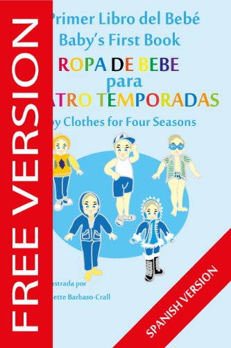 El Primer Libro del Bebé - Ropa de Bebé para Cuatro Temporada (Baby's First Book (SPANISH VERSION - FREE SERIES) nº 7) (Spanish Edition)