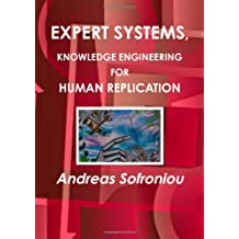 Expert Systems, Knowledge Engineering For Human Replication