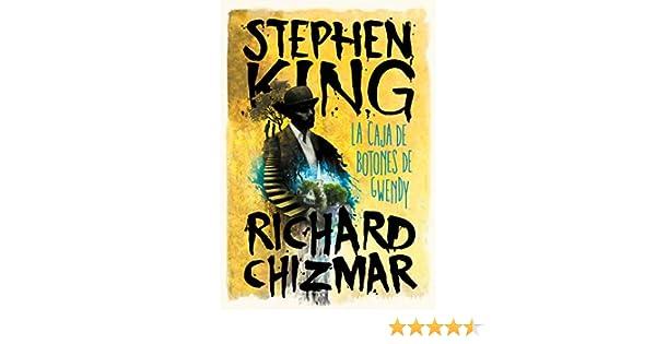 Caja de botones de Gwendy, La: Stephen / Chizmar, Richard ...
