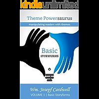 Basic Storyforms: manipulating readers with themes (Theme Powersaurus  Book 1)
