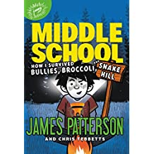 Middle School: How I Survived Bullies, Broccoli, and Snake Hill (Middle School series)