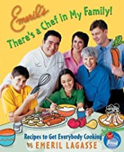 Emeril's There's a Chef in My Family!: Recipes to Get Everybody Cooking