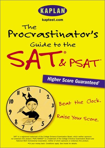 The Procrastinator's Guide to the SAT & PSAT: Beat the Clock, Raise Your Score