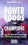 Power Foods for Champions: Wie Sportler ihre Leistungsgrenzen mit Pflanzen sprengen können.