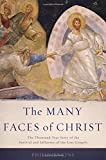 The Many Faces of Christ: The Thousand-Year Story of the Survival and Influence of the Lost Gospels