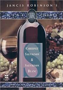 Jancis Robinson's Wine Course - Cabernet & Sauvignon Blanc
