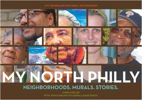 (My North Philly: Neighborhoods, Murals, Stories)