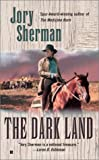 The Dark Land, Jory Sherman, 0425180662