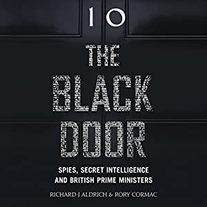 The Black Door: Spies, Secret Intelligence and British Prime Ministers Hörbuch