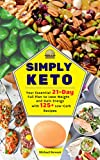 Simply Keto: Your Essential 21-Day Full Plan to