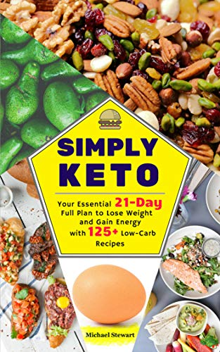 Simply Keto: Your Essential 21-Day Full Plan to Lose Weight and Gain Energy, with 125+ Low-Carb Recipes (Best Place To Sell Antiques)