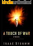 A Touch Of War: A Military Thriller Novel