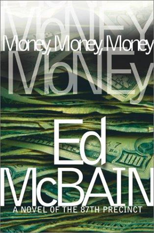 Money, Money, Money: A Novel of the 87th Precinct (87th Precinct Mysteries)